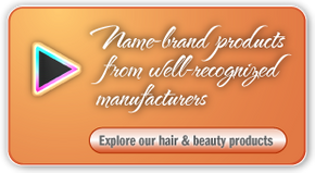 Name-brand products from well-recognized manufacturers Explore our hair & beauty products